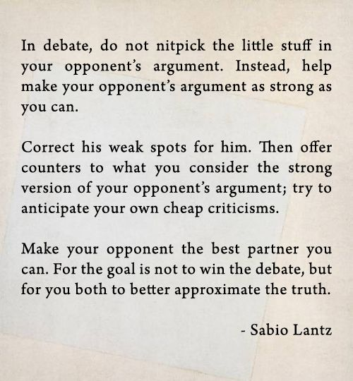 """For the goal is not to win the debate, but for you both ..."