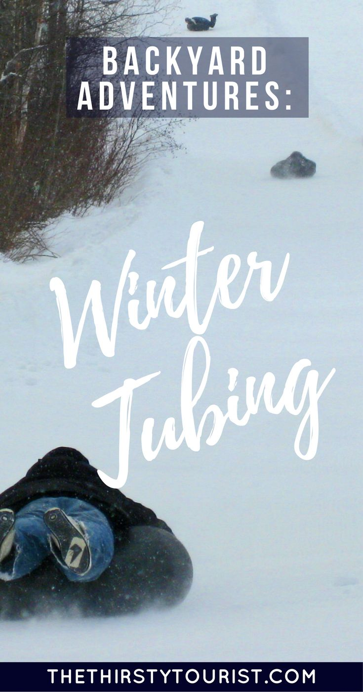 Budget Backyard Adventures: Winter Tubing... Be sure to follow The Thirsty Tourist for our best budget Backyard Adventures!