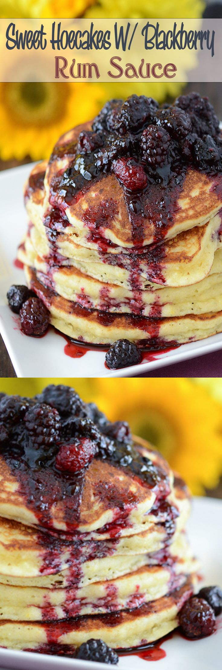 Sweet Hoecakes W/ Blackberry Rum Sauce - not sure what a hoe cake is but it has run in it and a cool name so figured we needed them on our boozy brunch menu