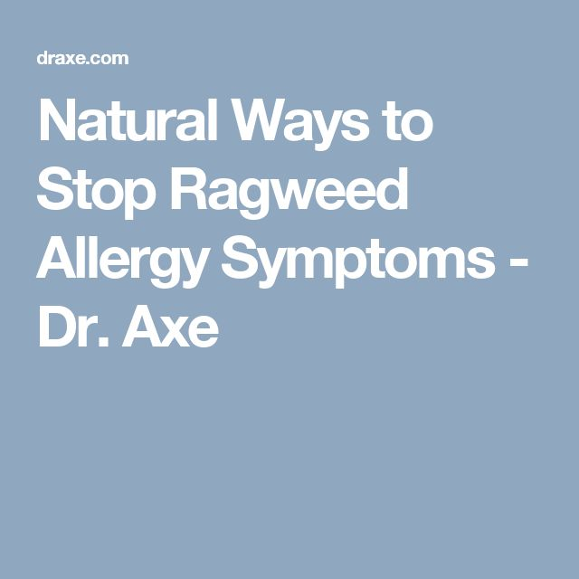 Natural Ways to Stop Ragweed Allergy Symptoms - Dr. Axe