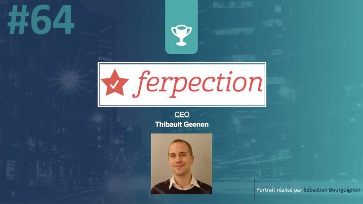 #PortraitDeStartuper – Ferpection – Thibault Geenen #Startup #Entreprenariat @nonobstant @ferpection Comment décririez-vous votre entreprise ? Notre plateforme Ferpection garantit la réussite des s...
