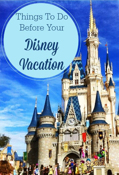 Things to Do Before Your Disney Vacation