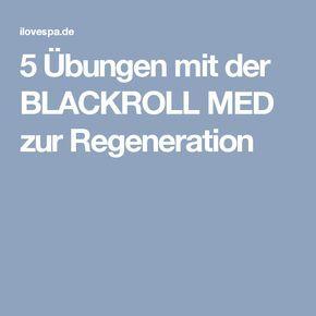 5 Übungen mit der BLACKROLL MED zur Regeneration