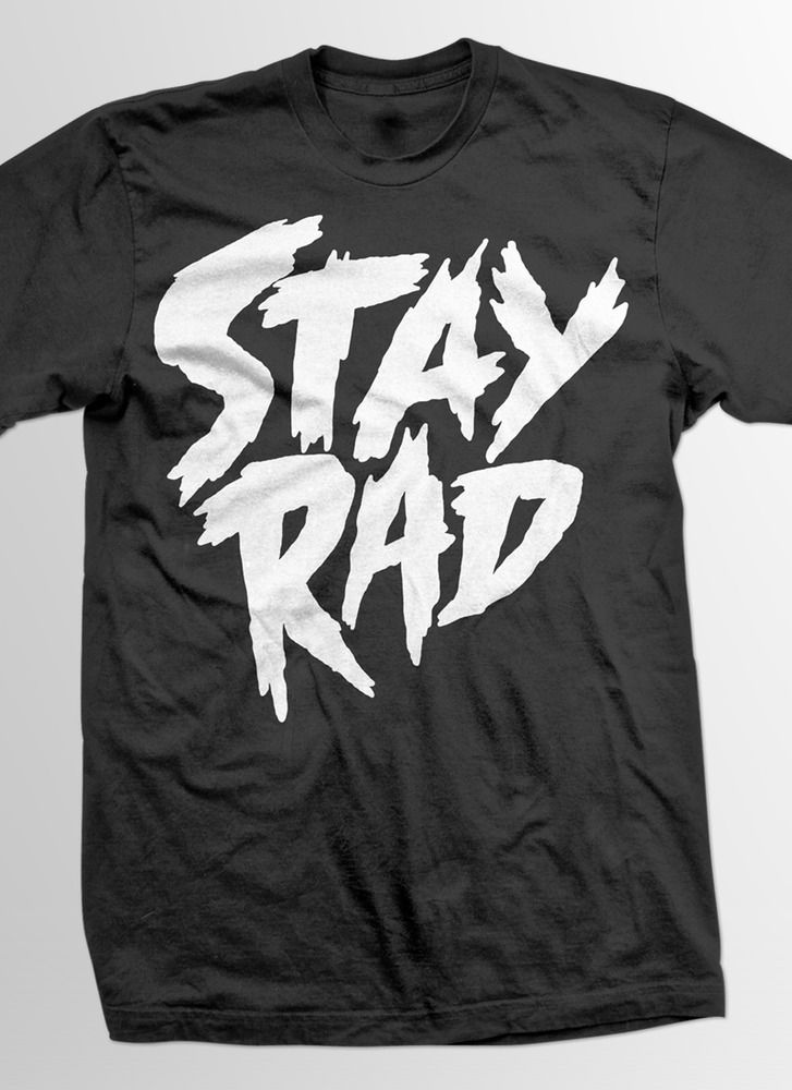 STAY RAD on black $15