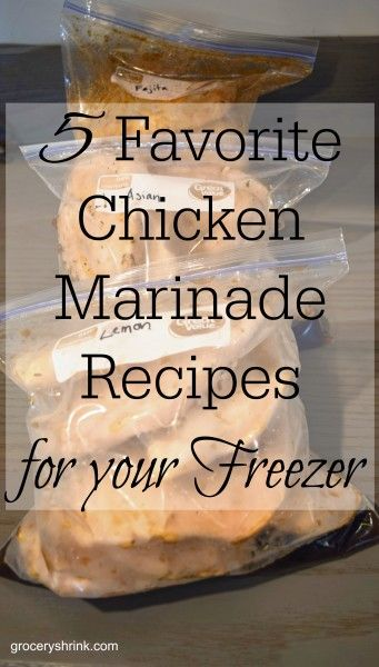 5 favorite chicken marinade recipes for your freezer