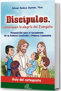 DISCÍPULOS, COMUNIQUEN LA ALEGRÍA DEL EVANGELIO - Guía del catequista | libreriapaulinas.com