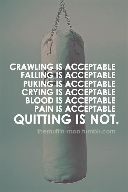 Quiting is not an option
