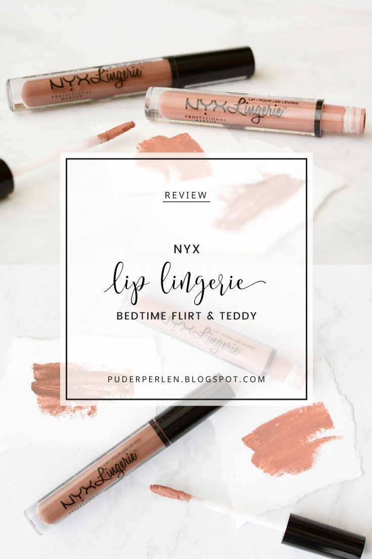 [Review] NYX - Lip Lingerie (Bedtime Flirt & Teddy) + Swatches #nyxprofessionalmakeup #liplingerie #liquidlipstick #lipstick #lippenstift | #Puderperlen