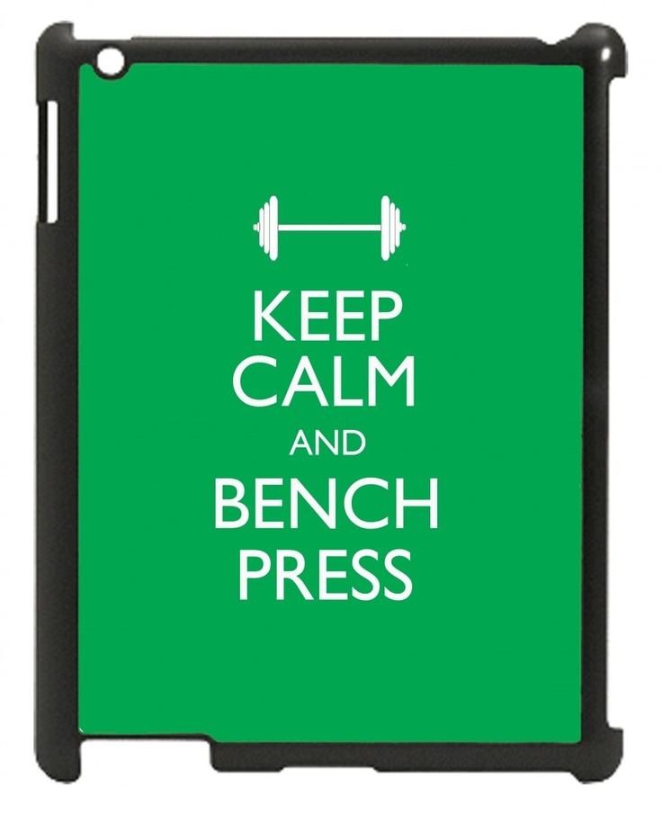 Wordon.com.au - Keep Calm and Bench Press iPad Case, $24.95 (http://www.wordon.com.au/products/keep-calm-and-bench-press-ipad-case.html)