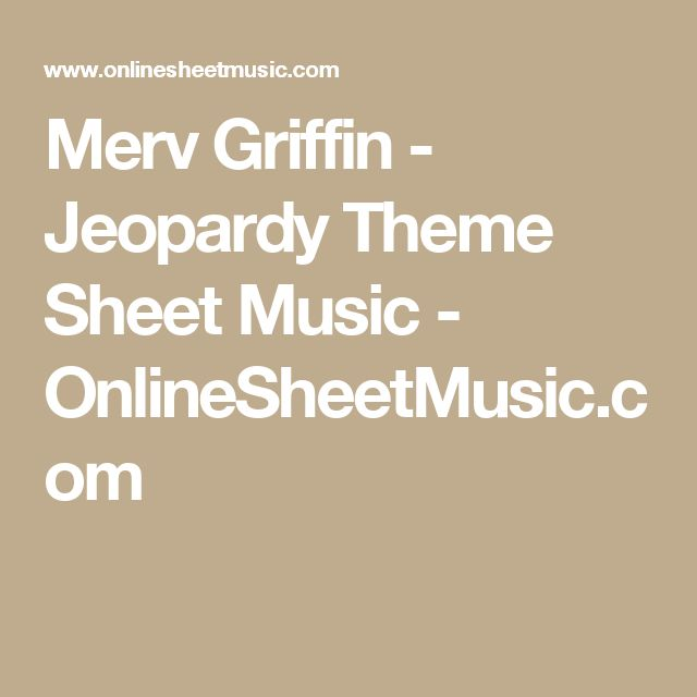 Merv Griffin - Jeopardy Theme Sheet Music - OnlineSheetMusic.com