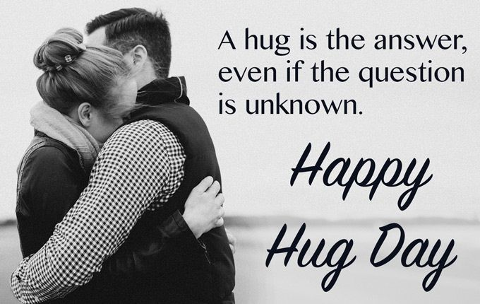 A Hug Is The Answer Even When The Question Is Unknown Happy Hug
