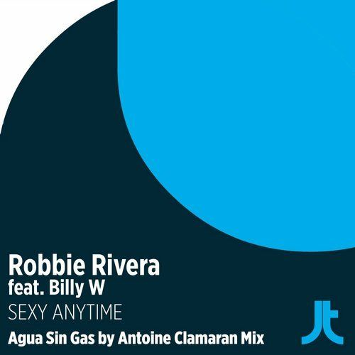 Robbie Rivera Feat. Billy W - Sexy Anytime (Agua Sin Gas & Antoine Clamaran…