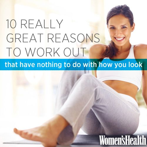 10+Really+Great+Reasons+to+Work+Out+That+Have+Nothing+to+Do+With+How+You+Look. All great reasons!!!!