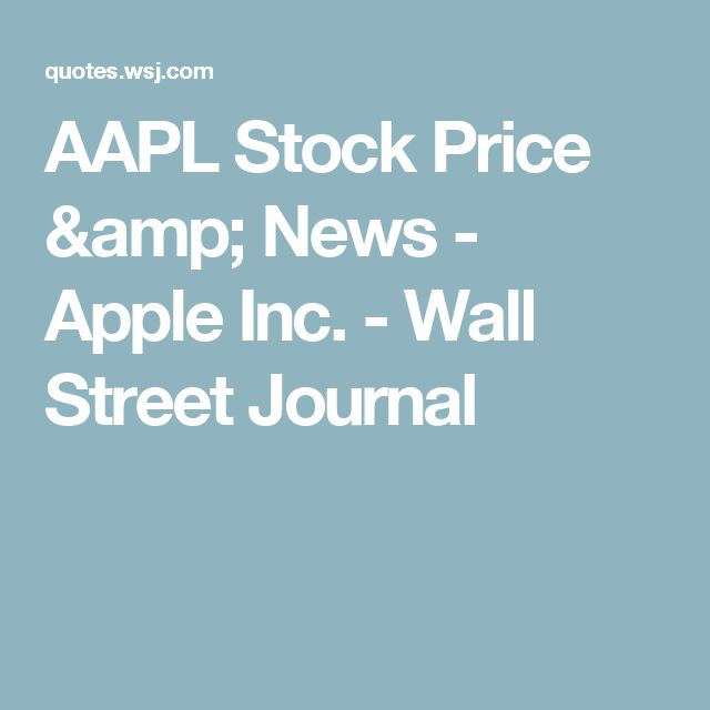 AAPL Stock Price & News - Apple Inc. - Wall Street Journal