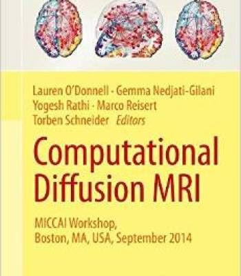Computational Diffusion Mri: Miccai Workshop Boston Ma Usa September 2014 PDF
