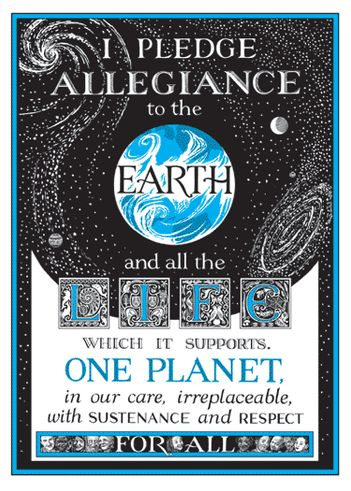 earth pledge: Books Covers, Planets, Wedding Ideas, Mothers Earth, Quote, Earth Day, Pledge Of Allegiant, Pledge Allegiant, Earthday