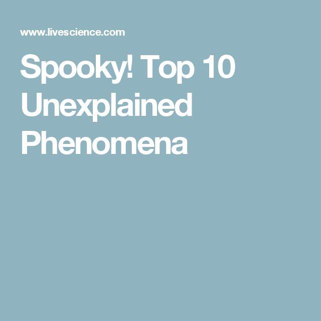 Spooky! Top 10 Unexplained Phenomena