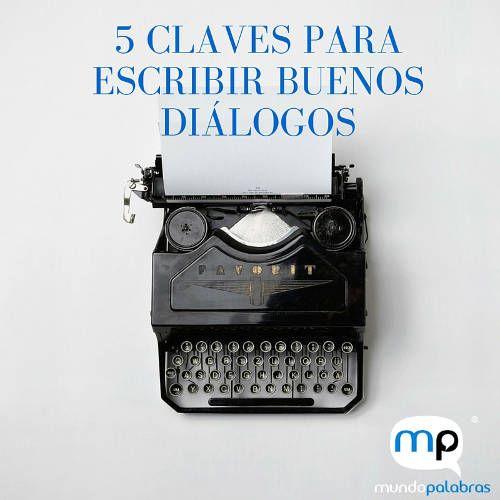 Claves fundamentales para escribir buenos diálogos