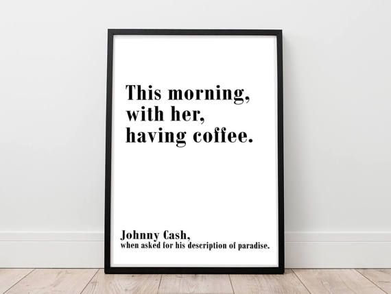 Johnny Cash Printable - Johnny Cash Quote Print, Digital Print, Kitchen Printable, This Morning Print, Paradise Printable, Singer Poster   ------------------ INSTANT DOWNLOAD ---------------------- Hello And Welcome to Sisi and Seb :)  Printable art is an easy, affordable way to style and personalise your home or office the way you like it. Whether you want to keep up with the trends or just print for a special occasion, it is the fastest and easiest way for you to decorated your space, or…