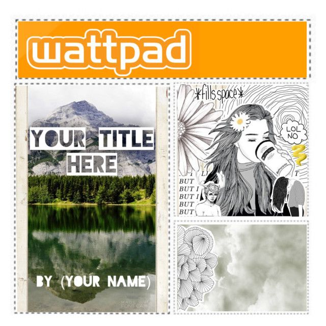 """""""Wattpad Book Covers // Read Description"""" by gabriella-houck ❤ liked on Polyvore featuring art"""