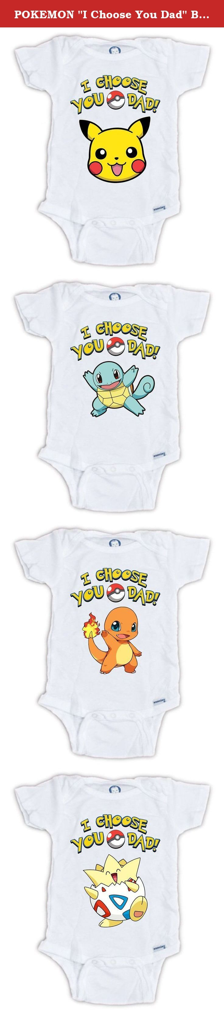 """POKEMON """"I Choose You Dad"""" Baby Onesie Bodysuit (3-6 Months). Whether You Are Looking For The Perfect Onesie, A Funny Baby Gift, Boutique Quality Newborn Clothes, Or The Softest Bodysuit, Our Store Has You And That New Baby Girl Or Baby Boy In Your Life Covered!."""
