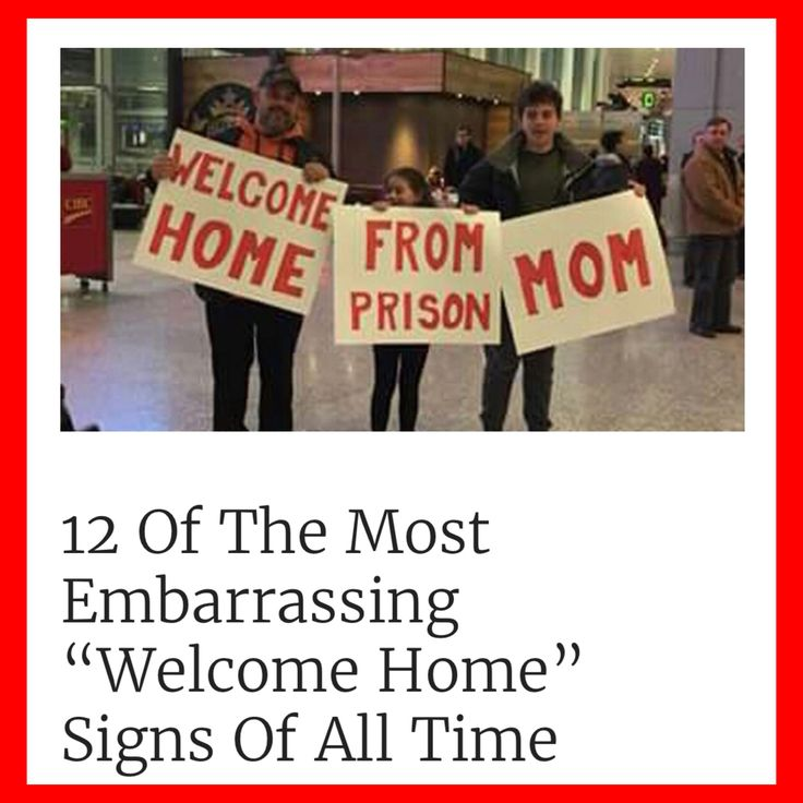 "Embarrassing ""welcome home"" signs"