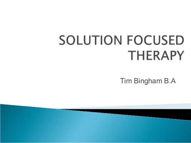 Solution Focused Therapy                                                                                                                                                                                 More
