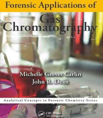 Forensic Applications Of Gas Chromatography (Analytical Concepts In Forensic Chemistry) PDF