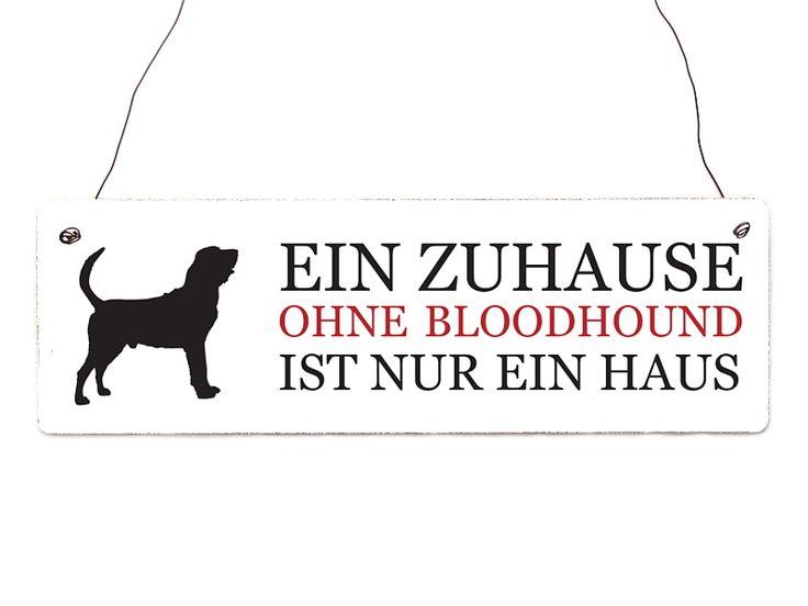 Türschild Holz EIN ZUHAUSE OHNE BLOODHOUND Hund von Interluxe via dawanda.com