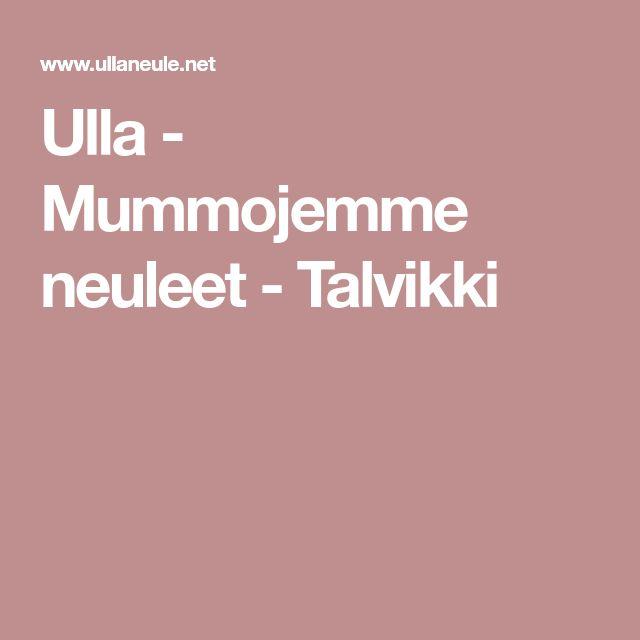 Ulla - Mummojemme neuleet - Talvikki