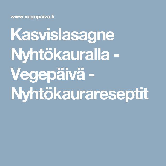 Kasvislasagne Nyhtökauralla - Vegepäivä - Nyhtökaurareseptit