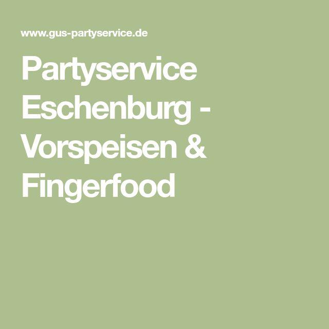 Partyservice Eschenburg - Vorspeisen & Fingerfood