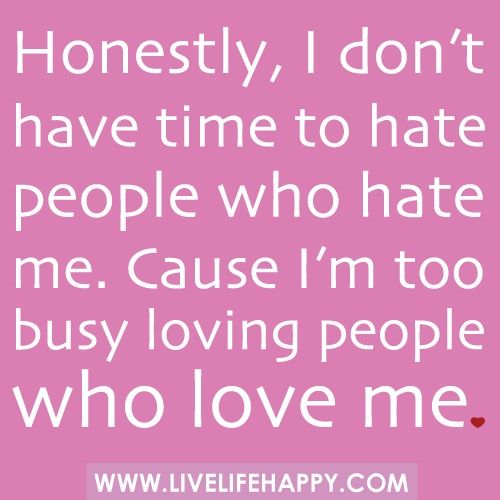quotes: Quotes, Truth, My Life, Wisdom, So True, No Time, Smile, Hate People