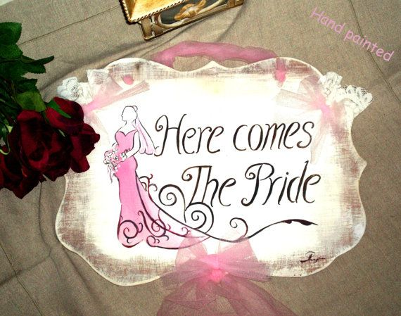 HERE COMES the BRIDE- Rustic Wood Wedding Signs-Hand painted-rose pride and lace ornement
