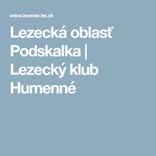 Lezecká oblasť Podskalka | Lezecký klub Humenné