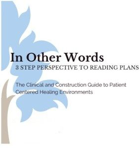 In Other Words- The Clinical and Construction Guide to Building Patient Centered Environments  How many times does a team push to get projects done to meet the bottom line? The budget and schedule are always priorities and communication falls low on the list.  http://www.compliance4all.com/control/w_product/~product_id=500790LIVE