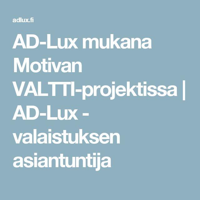 AD-Lux mukana Motivan VALTTI-projektissa | AD-Lux - valaistuksen asiantuntija