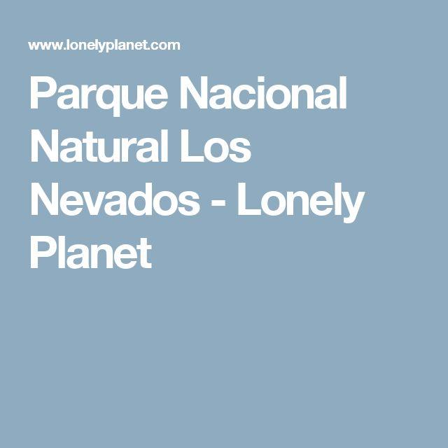 Parque Nacional Natural Los Nevados - Lonely Planet