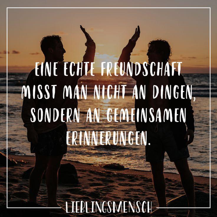 Visual Statements®️ Eine echte Freundschaft wird nicht an Dingen gemessen, sondern an …   – Lieblingsmensch // VISUAL STATEMENTS®
