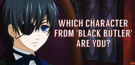 """Which Character From """"Black Butler"""" Are You?          I got Ciel..."""