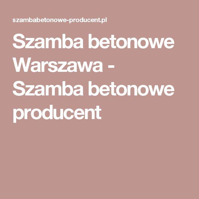 Szamba betonowe Warszawa - Szamba betonowe producent