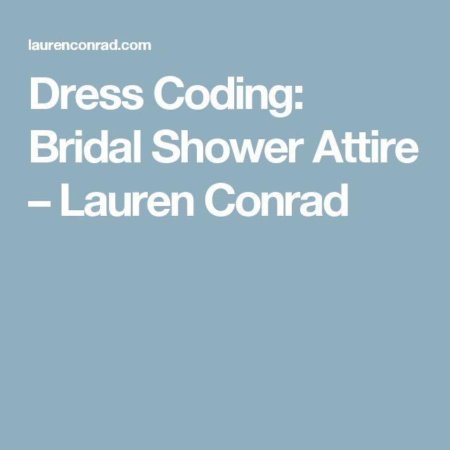 Dress Coding: Bridal Shower Attire – Lauren Conrad