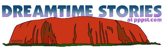 Australia - Dreamtime Stories for Kids - FREE Presentations in PowerPoint format, Free Interactives and Games