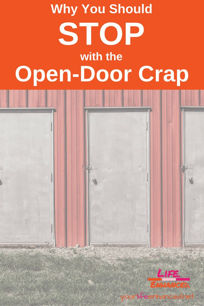 Why You Should STOP with the Open-Door Crap