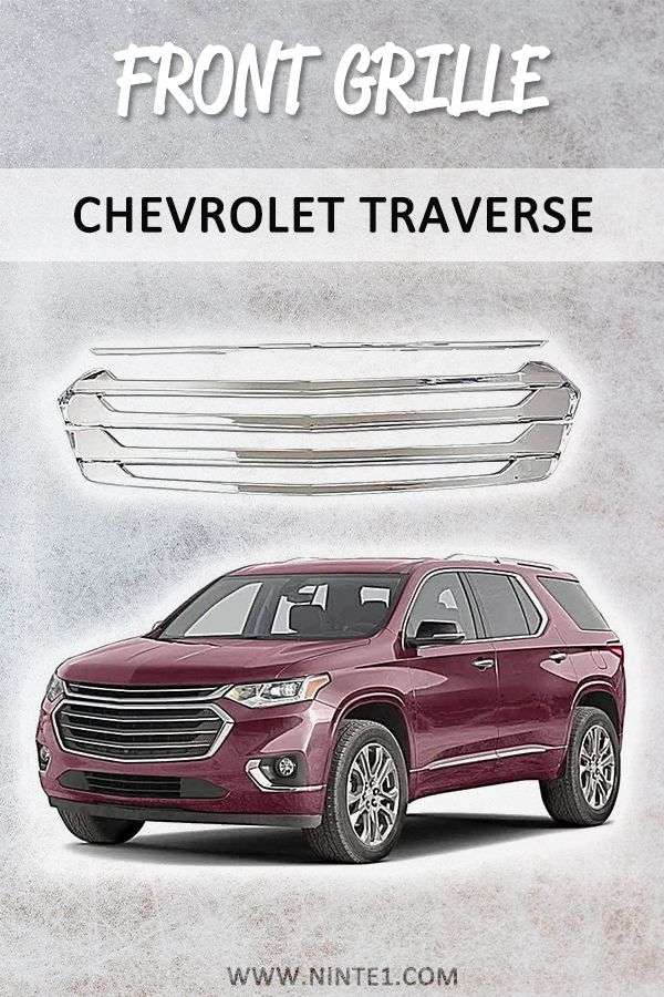 Chevrolet Traverse Front Grille Chevrolet Traverse Custom Cars Futuristic Cars
