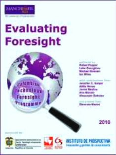 Evaluating Foresight (PRINT VERSION) http://biblioteca.cepal.org/record=b1251700~S0*spi This study proposes the methodological framework and concept of fully-fledged evaluation of a (Foresight) programme as: a systematic process aimed at assessing the appropriateness and level of achievement of the programme's objectives, its performance (using cost-benefit analysis), efficiency of organisational structure (i.e. approaches and methods) and effectiveness of implementation and aftercare.