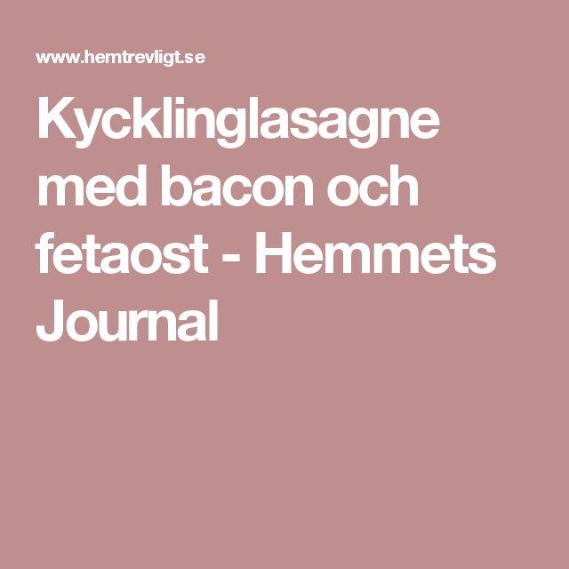Kycklinglasagne med bacon och fetaost - Hemmets Journal