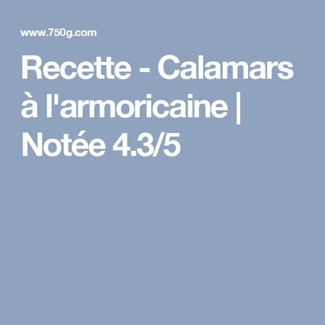 Recette - Calamars à l'armoricaine | Notée 4.3/5
