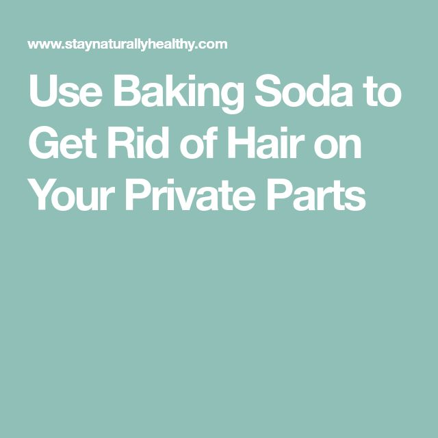 Use Baking Soda to Get Rid of Hair on Your Private Parts