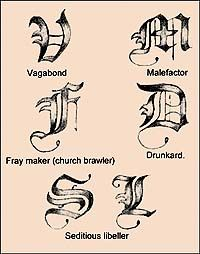 Early English criminals were tattooed   with these letters.
